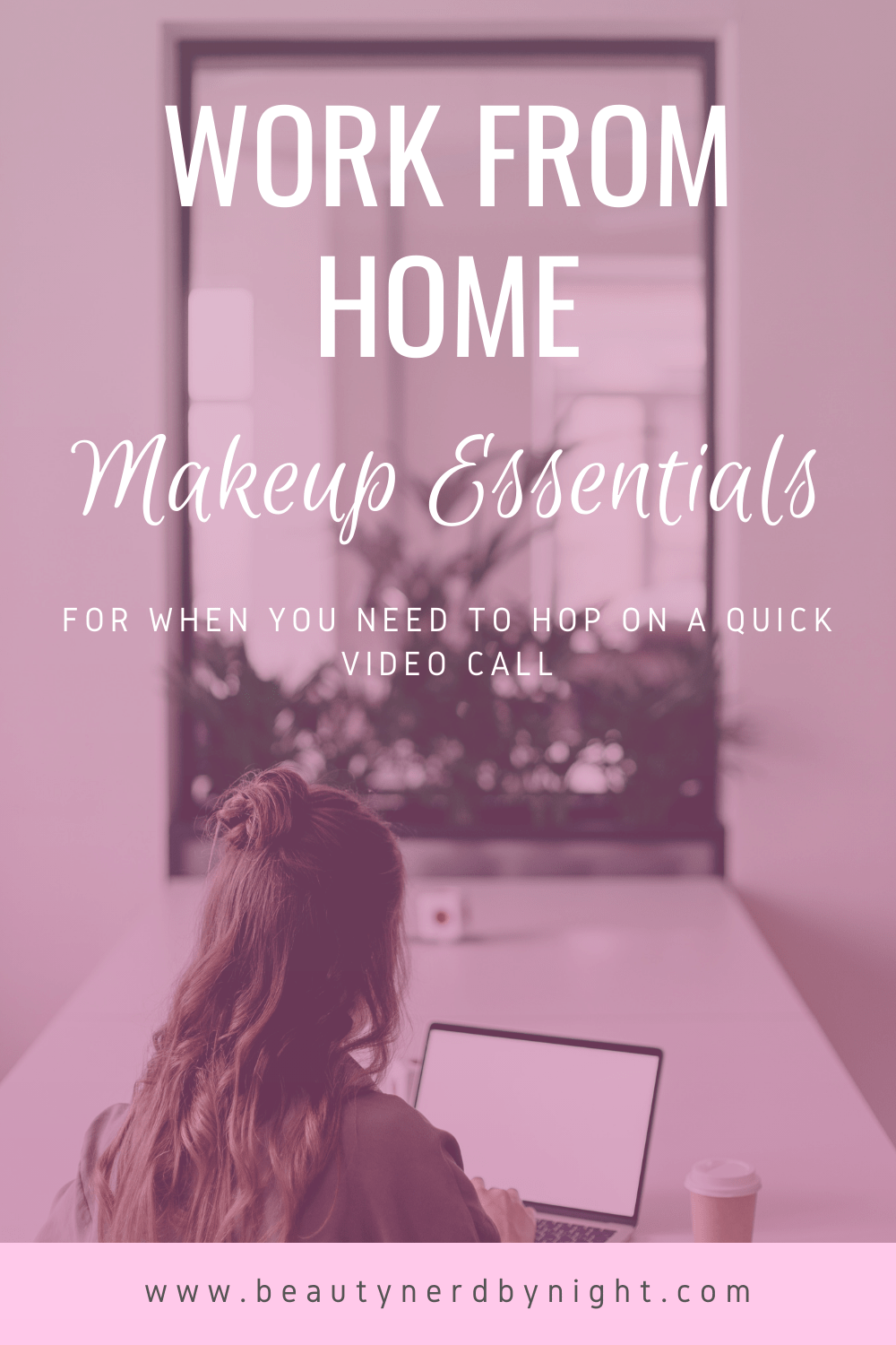 Work From Home Makeup Essentials